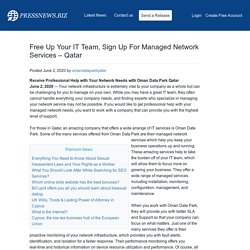 Free Up Your IT Team, Sign Up For Managed Network Services – Qatar