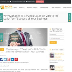 Why Managed IT Services Could Be Vital to the Long-Term Success of Your Business