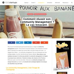 Comment cartonner en Community Management ? Le cas Innocent