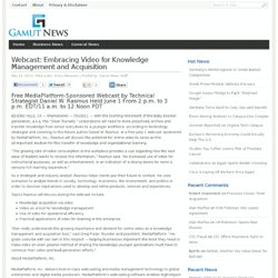 Webcast: Embracing Video for Knowledge Management and Acquisition