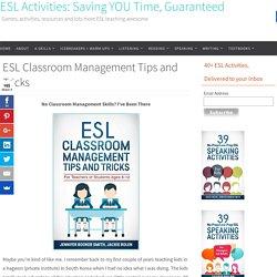 ESL Classroom Management Tips and Tricks - ESL Activities: Saving YOU Time, Guaranteed