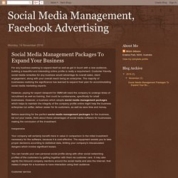 Social Media Management, Facebook Advertising: Social Media Management Packages To Expand Your Business