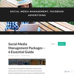 Social Media Management Packages – 6 Essential Guide