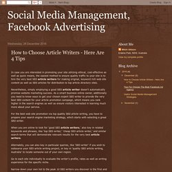 Social Media Management, Facebook Advertising: How to Choose Article Writers - Here Are 4 Tips