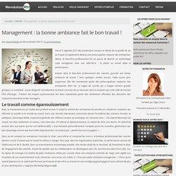 Management : la bonne ambiance fait le bon travail !