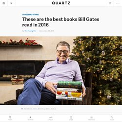 Bill Gates's 2016 favorite books list spans science, management, and anthropology — Quartz