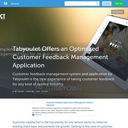 Tabyoulet Offers an Optimized Customer Feedback Management Application - Tabyoulet