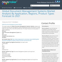 Global Document Management Systems Market Analysis By Application, Regions, Product Types Forecast to 2021