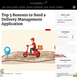 Top 5 Reasons to Need a Delivery Management Application