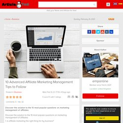 10 Advanced Affiliate Marketing Management Tips to Follow Article - ArticleTed - News and Articles