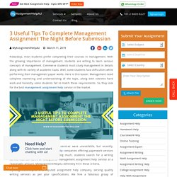 3 Useful Tips To Complete Management Assignment The Night Before Submission
