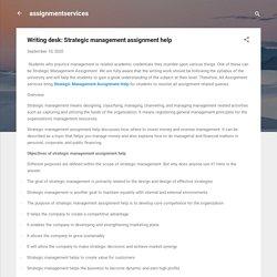 Writing desk: Strategic management assignment help