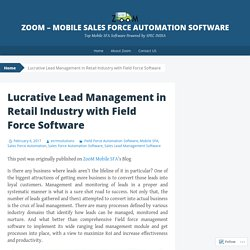 Lucrative Lead Management in Retail Industry with Field Force Software