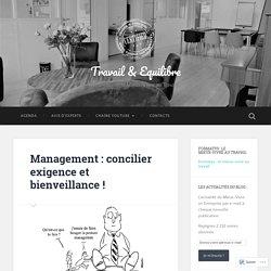 Management : concilier exigence et bienveillance ! – Travail & Equilibre