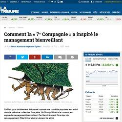 Comment la « 7ᵉ Compagnie » a inspiré le management bienveillant