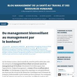 Du management bienveillant au management par le bonheur? – Blog Management de la Santé au travail et des Ressources Humaines