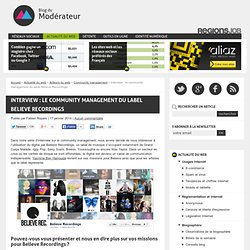 Interview : le community management du label Believe Recordings