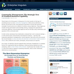 Community Management: The Strategic New IT-Enabled Business Capa