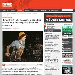 Bernard Friot : « Le management capitaliste entrave notre désir de participer au bien commun »