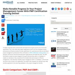 Make Notable Progress in Your Project Management Career with PMP Certification Training Online!