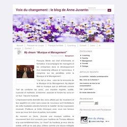 """My dream """"Musique et Management"""" - Voix du changement : le blog de Anne Juvanteny"""