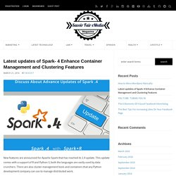 Latest Updates Of Spark- 4 Enhance Container Management And Clustering Features