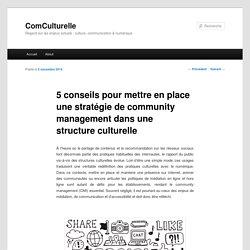 5 conseils pour mettre en place une stratégie de community management dans une structure culturelle