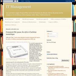 IT Management: Comment Bic passe du stylo à l'ardoise numérique