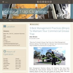 3 Best Management Practices (Bmps) To Maintain Your Commercial Grease Trap