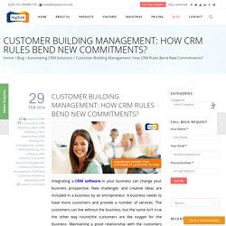 Customer Building Management: How CRM Rules Bend New Commitments?