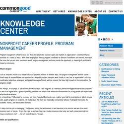 Nonprofit Career Profile: Program Management › Articles › Knowledge Center › Commongood Careers