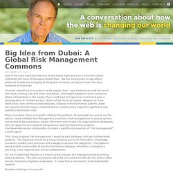 Big Idea from Dubai: A Global Risk Management Commons Don Tapscott : : Don Tapscott