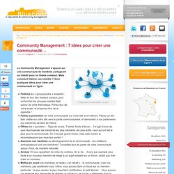 Community Management : 7 idées pour créer une communauté...