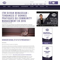 ITW Djivan Minassian : Tendances et bonnes pratiques du community management en 2016