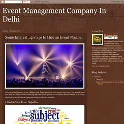 Event Management Company In Delhi: Some Interesting Steps to Hire an Event Planner