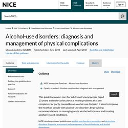 Alcohol-use disorders: diagnosis and management of physical complications