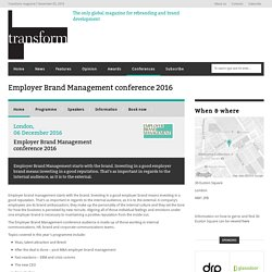 Transform magazine: 2016 Employer Brand Management conference - Conferences