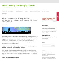 SMS to Screen Solutions – 5 Things the Event Management Pros Know About Text Messaging at Events and Conferences