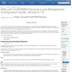 ASA with FirePOWER Services Local Management Configuration Guide, Version 6.1.0 - Using ASA FirePOWER Reporting [Cisco ASA 5500-X with FirePOWER Services]