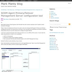 SCOM Agent Primary/Failover Management Server configuration tool - Mark Manty blog