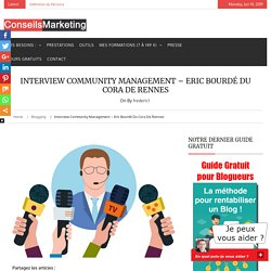 Interview Community Management – Eric Bourdé du Cora de Rennes