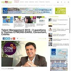 Talent Management 2013 : 3 questions à Thomas EYMOND-DARU, Consultant, Cubiks