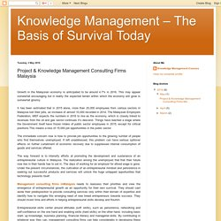 Knowledge Management – The Basis of Survival Today: Project & Knowledge Management Consulting Firms Malaysia