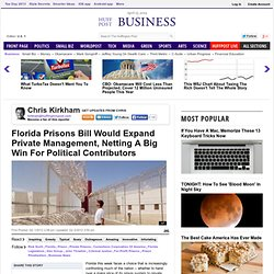 Florida Prisons Bill Would Expand Private Management, Netting A Big Win For Political Contributors