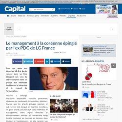 Le management à la coréenne épinglé par l'ex PDG de LG France