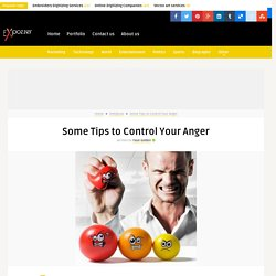 Some Tips to Control Your Anger