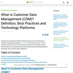 What is Customer Data Management (CDM)? Definition, Best Practices and Technology Platforms