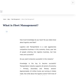 What is Fleet Management? - Definitions, Benefits, Solutions