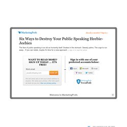 Career Management - Six Ways to Destroy Your Public Speaking Heebie-Jeebies