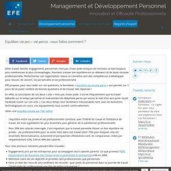Équilibre vie pro - vie perso : vous faites comment ? - Management et Développement Personnel